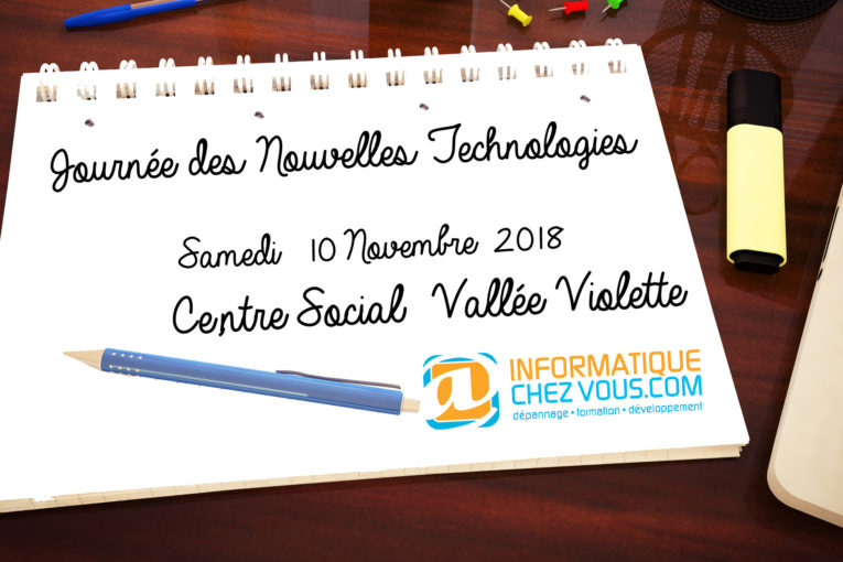 Journée des Nouvelles Technologies le 10 Novembre 2018 – Centre Social Vallée Violette